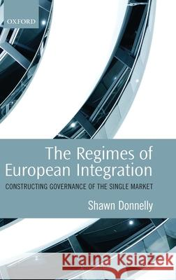 The Regimes of European Integration: Constructing Governance of the Single Market  9780199579402