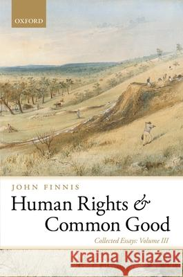 Human Rights and Common Good : Collected Essays Volume III  9780199580071