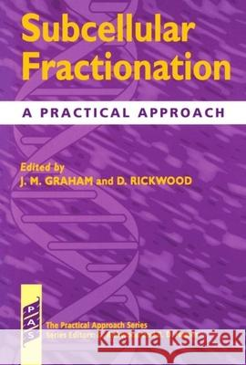 Subcellular Fractionation : A Practical Approach John Graham D. Rickwood Graham 9780199634941 Oxford University Press