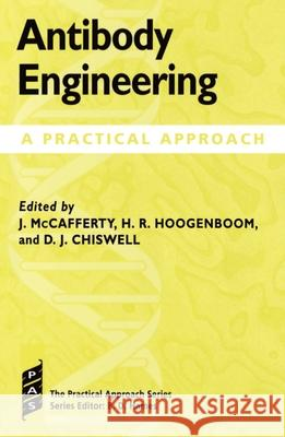 Antibody Engineering: A Practical Approach Hoogenboom McCafferty John McCafferty Hennie R. Hoogenboom 9780199635924