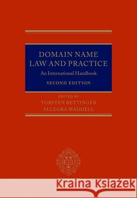 Domain Name Law and Practice: An International Handbook Torsten Bettinger Allegra Waddell 9780199663163
