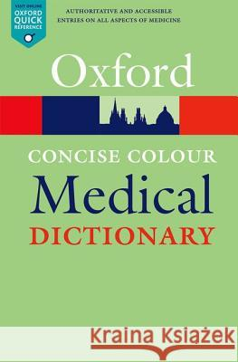 Concise Colour Medical Dictionary Elizabeth Martin 9780199687992