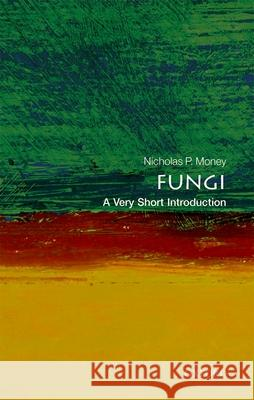 Fungi: A Very Short Introduction Nicholas P. Money 9780199688784