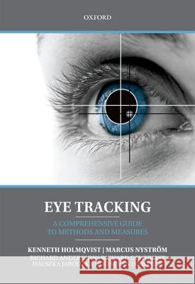 Eye Tracking: A Comprehensive Guide to Methods and Measures  9780199697083