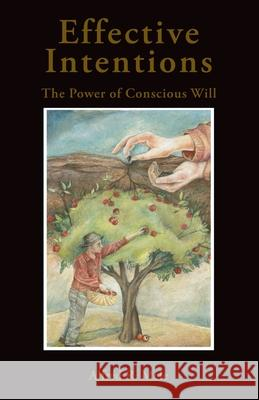 Effective Intentions: The Power of Conscious Will Alfred Mele 9780199764686
