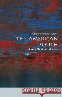 The American South: A Very Short Introduction Charles Reagan Wilson 9780199943517