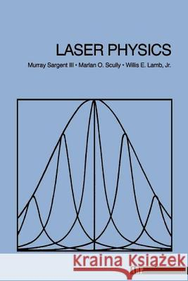 Laser Physics Murry III Sargent Murray Sargent Marian O. Scully 9780201069037