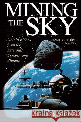 Mining the Sky : Untold Riches From The Asteroids, Comets, And Planets John S. Lewis 9780201328196
