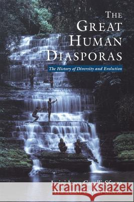 The Great Human Diasporas: The History of Diversity and Evolution Luigi Luca Cavalli-Sforza L. L. Cavalli-Sforza Lynn Parker 9780201442311 Perseus (for Hbg)