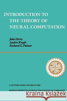 Introduction To The Theory Of Neural Computation John A. Hertz Richard G. Palmer Anders Krogh 9780201515602