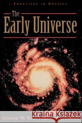 The Early Universe Edward W. Kolb Michael S. Turner 9780201626742