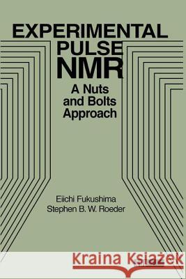 Experimental Pulse NMR: A Nuts and Bolts Approach Eiichi Fukushima Fukushima 9780201627268