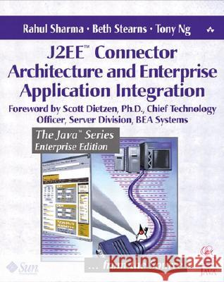 J2EE? Connector Architecture and Enterprise Application Integration Tony Ng 9780201775808
