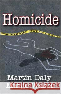 Homicide: Foundations of Human Behavior Martin Daly Margo Wilson 9780202011783