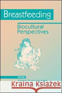 Breastfeeding : Biocultural Perspectives Katherine Dettwyler Patricia Stuart-Macadam 9780202011929