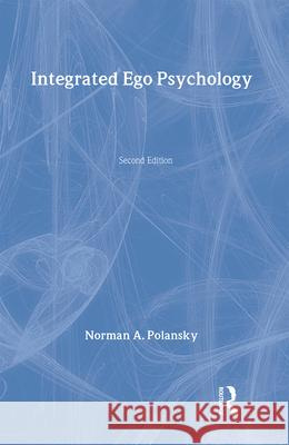 Integrated Ego Psychology Norman A. Polansky 9780202260990