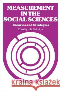 Measurement in the Social Sciences H. M., Jr. Blalock H. M., Jr. Blalock 9780202302720