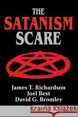 The Satanism Scare David Bromley Joel Best James T. Richardson 9780202303789
