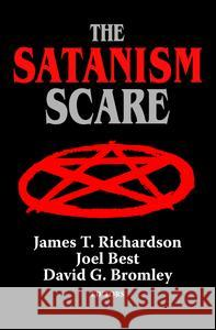 The Satanism Scare James T. Richardson David G. Bromley Joel Best 9780202303796