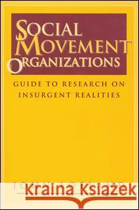Social Movement Organizations: Guide to Research on Insurgent Realities John Lofland 9780202305530