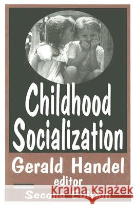 Childhood Socialization Gerald Handel 9780202306414