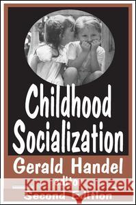 Childhood Socialization Gerald Handel 9780202306421