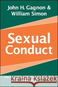 Sexual Conduct : The Social Sources of Human Sexuality William Simon John H. Gagnon 9780202306643