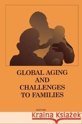 Global Aging and Challenges to Families Vern L. Bengtson Ariela Lowenstein 9780202306872