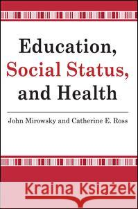 Education, Social Status, and Health Madhabi E. Chatterji John Mirowsky Catherine E. Ross 9780202307077