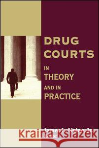 Drug Courts: In Theory and in Practice James Nolan Jr. Nolan James L. Nolan 9780202307138