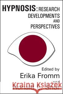 Hypnosis: Developments in Research and New Perspectives Erika Fromm Ronald E. Shor 9780202308562
