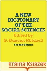 A New Dictionary of the Social Sciences G. Duncan Mitchell 9780202308784