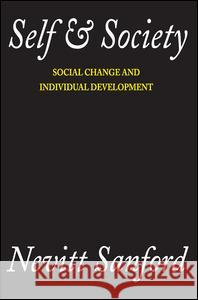 Self & Society: Social Change and Individual Development Nevitt Sanford 9780202308890