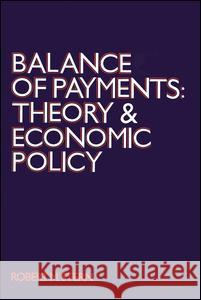 Balance of Payments: Theory and Economic Policy Robert M. Stern 9780202308937