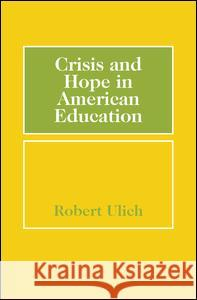 Crisis and Hope in American Education Robert Ulich 9780202309842