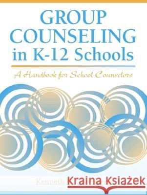 Group Counseling in K-12 Schools: A Handbook for School Counselors Kenneth R. Greenberg 9780205321957