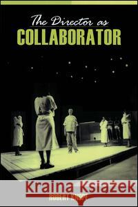 The Director as Collaborator Robert Knopf 9780205397099