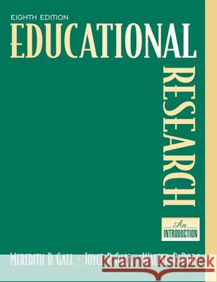 Educational Research: An Introduction Meredith D. Gall Walter R. Borg Joyce P. Gall 9780205488490