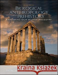 Biological Anthropology and Prehistory: Exploring Our Human Ancestry Patricia Rice Norah Moloney 9780205519262