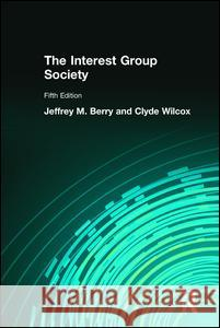 Interest Group Society Jeffrey M. Berry Clyde Wilcox 9780205604807