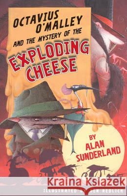 Octavius O'Malley and the Mystery of the Exploding Cheese Alan Sunderland 9780207200489