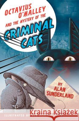 Octavius O'Malley and the Mystery of the Criminal Cats Alan Sunderland 9780207200502