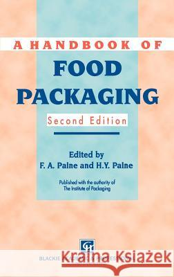 A Handbook of Food Packaging Frank A. Paine H. y. Paine Heather Y. Paine 9780216932104