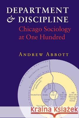 Department and Discipline: Chicago Sociology at One Hundred Andrew Abbott 9780226000992