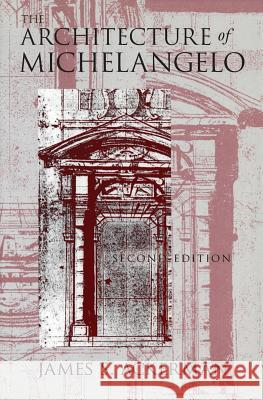The Architecture of Michelangelo James S. Ackerman 9780226002408
