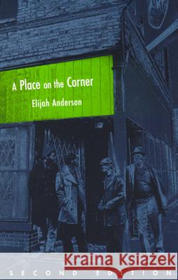 A Place on the Corner Elijah Anderson 9780226019598