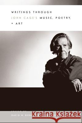 Writings Through John Cage's Music, Poetry, and Art David W. Bernstein Christopher Hatch 9780226044088