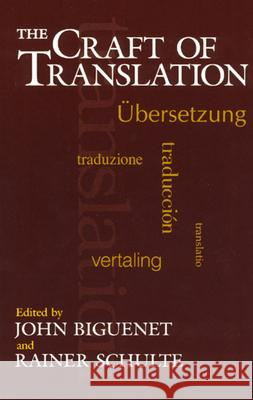 The Craft of Translation John Biguenet Rainer Schulte 9780226048697