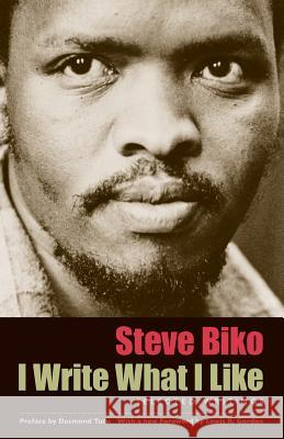 I Write What I Like: Selected Writings Steve Biko Aelred, C.R. Stubbs University of Chicago Press 9780226048970 University of Chicago Press