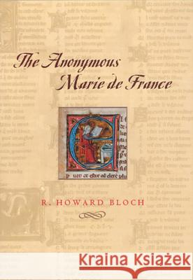 The Anonymous Marie de France R. Howard Bloch 9780226059846